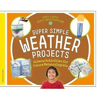 Super Simple Weather Projects - Science Activities for Future Meteorol