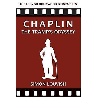 Chaplin - The Tramp's Odyssey by Simon Louvish - 9781566560115 Book