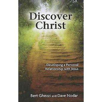 Discover Christ - Developing a Personal Relationship with Jesus by Ber