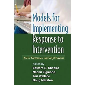 Models for Implementing Response to Intervention - Tools - Outcomes -