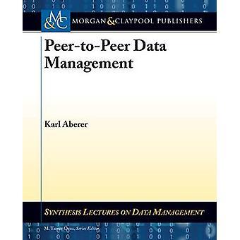 Peer-to-Peer Data Management by Karl Aberer - 9781608457199 Book