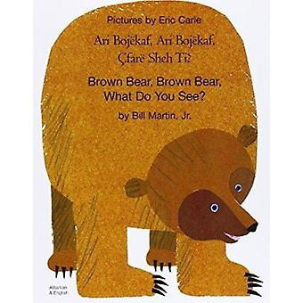 Brown Bear - Brown Bear - What Do You See? In Albanian and English by