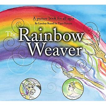 The Rainbow Weaver by Lyndsay Russell - Tippi Hanson - 9781842432297