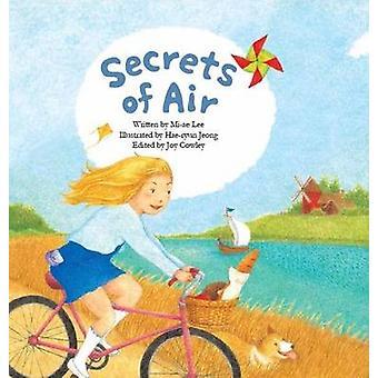 Secrets of Air - Air by Mi-ae Lee - Joy Cowley - Hae-Ryun Jeong - 9781