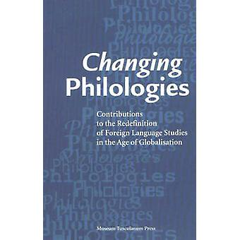 Changing Philologies - Contributions to the Redefinition of Foreign La