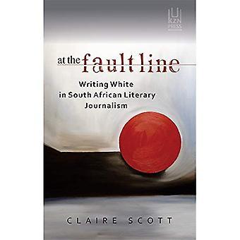 A la ligne de faille: écriture blanche dans le journalisme littéraire sud-africain
