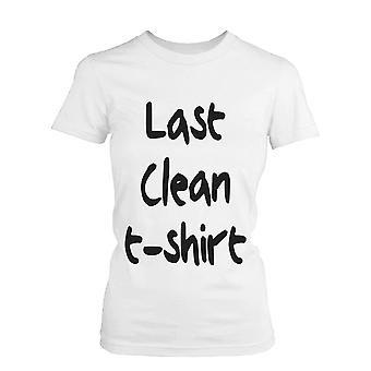 Women's Last Clean T-Shirt Funny Graphic Tee- White Cotton T-Shirt