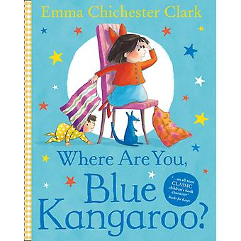 Where Are You Blue Kangaroo? (Paperback) by Chichester Clark Emma