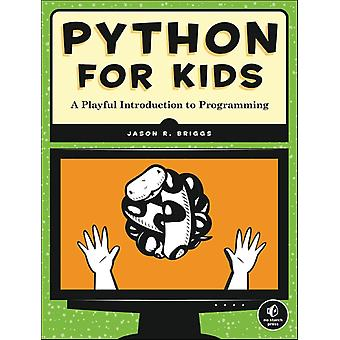 Python for Kids: A Playful Introduction to Programming (Paperback) by Briggs Jason R.