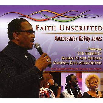 Bobby Jones - Faith Unscripted [CD] USA import