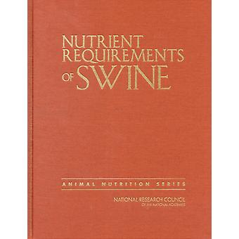 Nutrient Requirements of Swine: Eleventh Revised Edition (Animal Nutrition) (Hardcover) by Subcommittee On Swine Nutrition Committee On Animal Nutrition Board On Agriculture And Natural Resources Division On Earth And Life Studies National Research Council