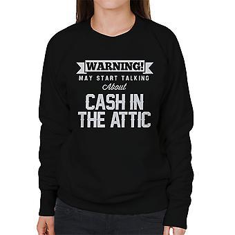 Advarsel kan begynne å snakke om kontanter i Attic kvinnenes Sweatshirt