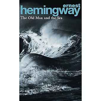 The Old Man and the Sea by Ernest Hemingway - 9780099908401 Book