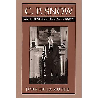 C. P. Snow et la lutte de la modernité par John de la Mothe - 978029