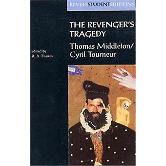 The Revenger's Tragedy by R. A. Foakes - Cyril Tourneur - Thomas Midd