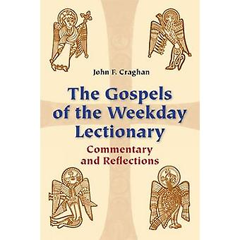 The Gospels of the Weekday Lectionary - Commentary and Reflections by