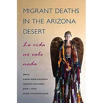 Migrerende doden in de woestijn van Arizona - La Vida No Vale Nada door Raquel