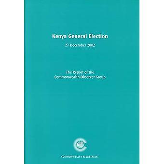 Kenya General Election - 27 December 2002 by Commonwealth Observer Gro
