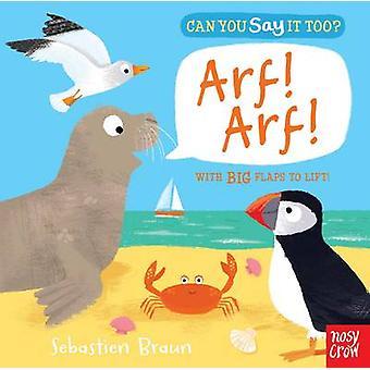 Can You Say it Too? Arf! Arf! by Sebastien Braun - 9780857634436 Book