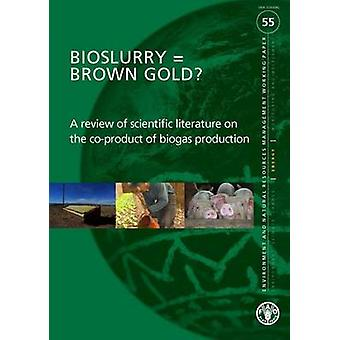 Bioslurry = Brown Gold? - A Review of Scientific Literature on the Co-