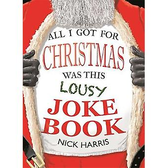 All I Got for Christmas Was This Lousy Joke Book - 9781782438816 Book