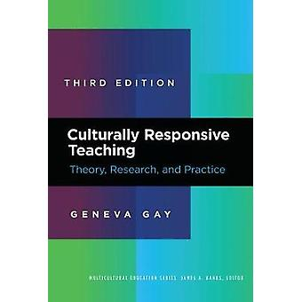 Culturally Responsive Teaching - Theory - Research - and Practice by G