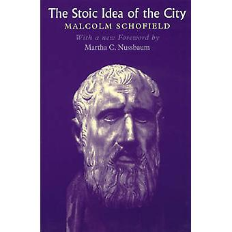 The Stoic Idea of the City (New edition) by Malcolm Schofield - Marth