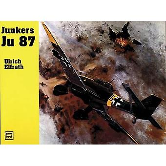The Junkers JU 87 by Ulrich Elfrath - 9780887404771 Book