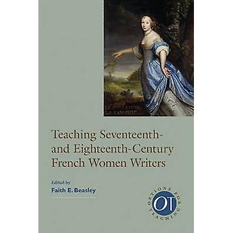 Teaching Seventeenth- and Eighteenth-Century French Women Writers by