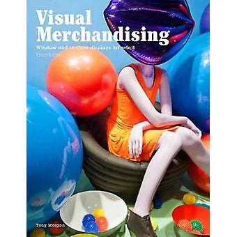 Visual Merchandising - Windows et les étalages en magasin pour la vente au détail (3e R