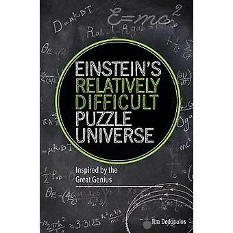 Einstein's Relatively Difficult Puzzle Universe by Tim Dedopulos - 97