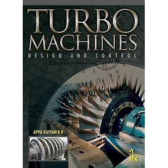 Turbomachines - Design and Control by Appuu Kuttan - 9789382332138 Book