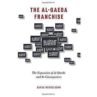 L'al Qaeda Franchise: l'Expansion d'al-Qaïda et ses conséquences
