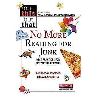 No More Reading for Junk: Best Practices for Motivating Readers (Not This But That)