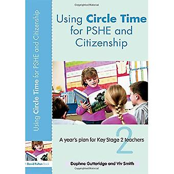 Using Circle Time for PSHE and Citizenship: A Year's Plan for Key Stage 2 Teachers (David Fulton Books)