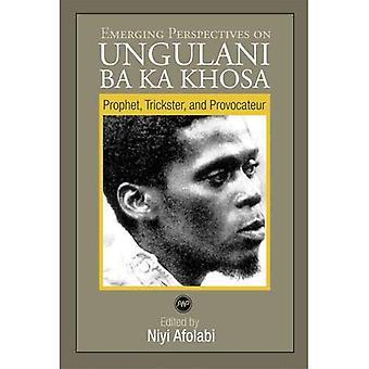 Nya perspektiv på Ungulani Ba Ka Khosa: profet, Trickster och provokatör