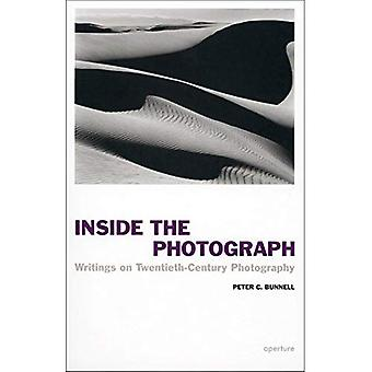 Inside the Photograph: Writings on Twentieth-Century Photography