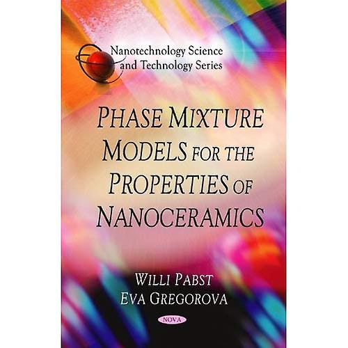 Phase Mixture Models for the Properties of Nanoceramics