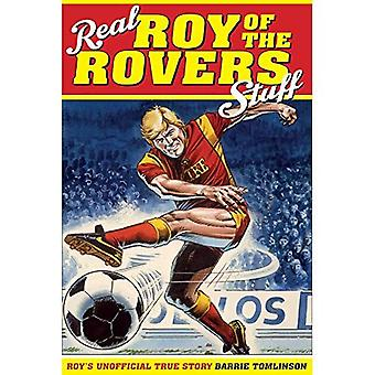 Real Roy of the Rovers Stuff!: Roy's True Story