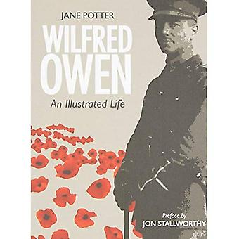 Wilfred Owen: An Illustrated Life