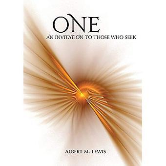 One:: An Invitation to Those Who Seek