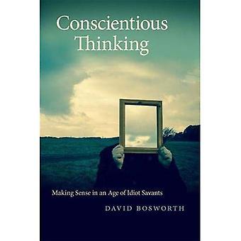Gewissenhafte denken: Making Sense im Zeitalter der Idioten Savants (Georgia Review Bücher Serie)