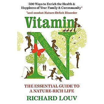 Vitamin N: The Essential Guide to ein Natur-reiche Leben