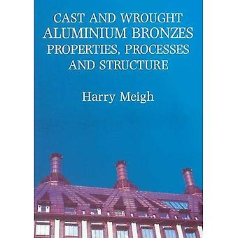 Cast and Wrought Aluminium Bronzes: Properties, Processes and Structure