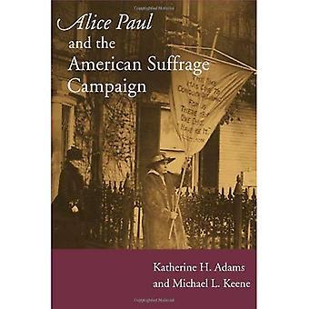 Alice Paul och kampanjen amerikansk rösträtt