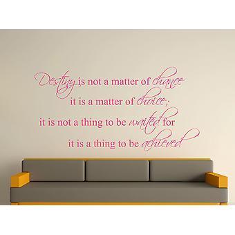 Destiny Is Not A Matter of Chance Wall Art Sticker - Pink