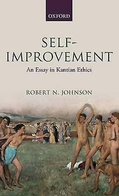 SelfImprovement An Essay in Kantian Ethics by Johnson & Robert N