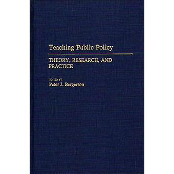 Teaching Public Policy Theory Research and Practice by Bergerson & Peter J.