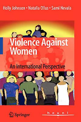 Violence Against femmes An International Perspective by Johnson & Holly