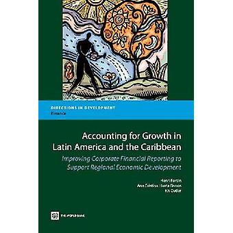 Boekhouding voor groei in Latijns-Amerika en het Caribisch gebied verbetering van de Corporate financiële verslaggeving te Support regionale economischeontwikkeling door Fortin & Henri